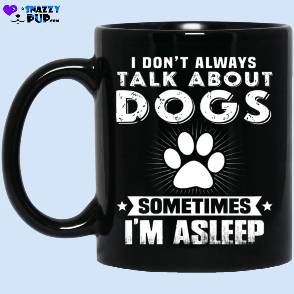 Always Talking About Dogs - Apparel