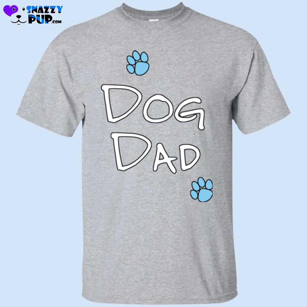 Are You A Dog Dad T-Shirt - T-Shirts