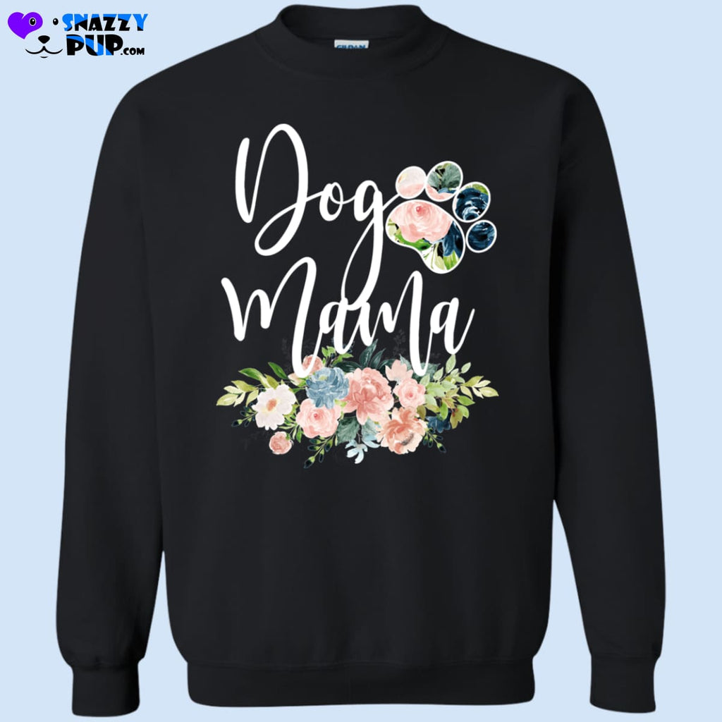 Are You A Dog Mama - Sweatshirts