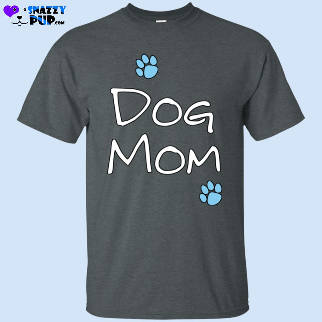 Are You A Dog Mom T-Shirt - T-Shirts