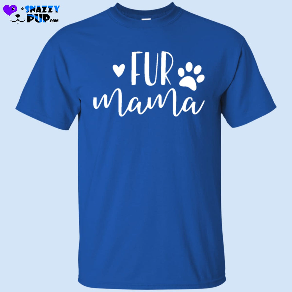 Are You A Fur-Mama T-Shirt - T-Shirts