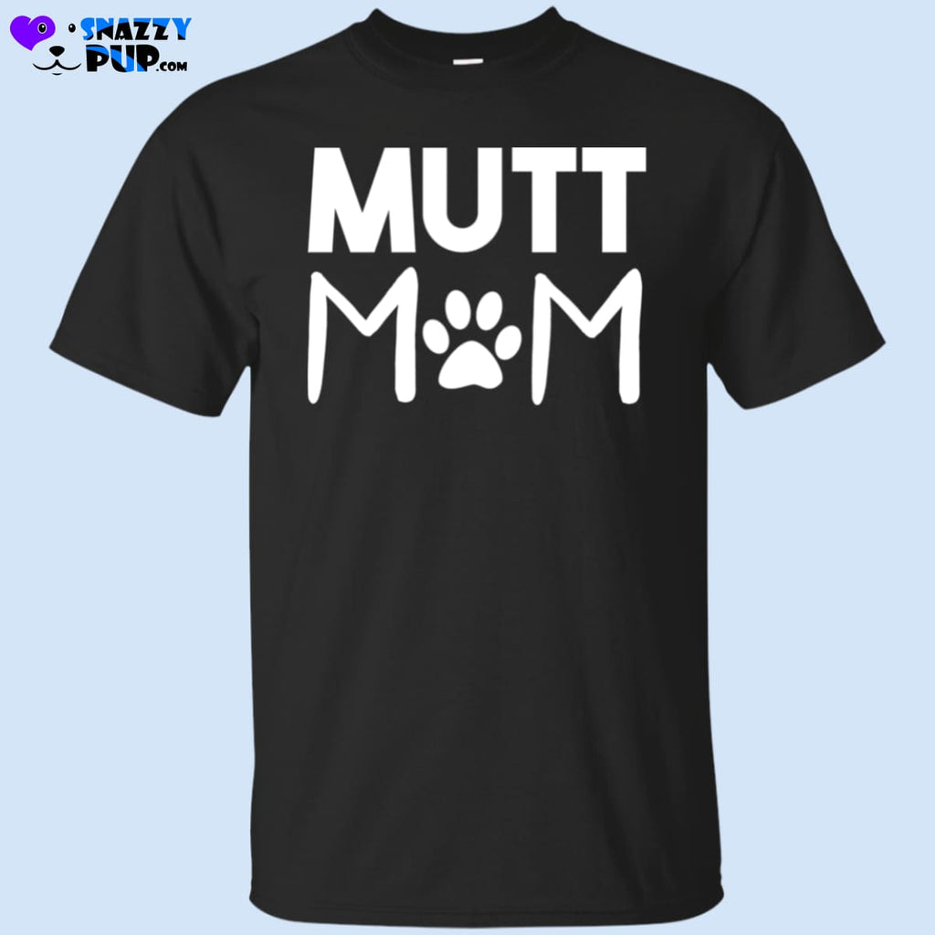 Are You A Mutt Mom T-Shirt - T-Shirts