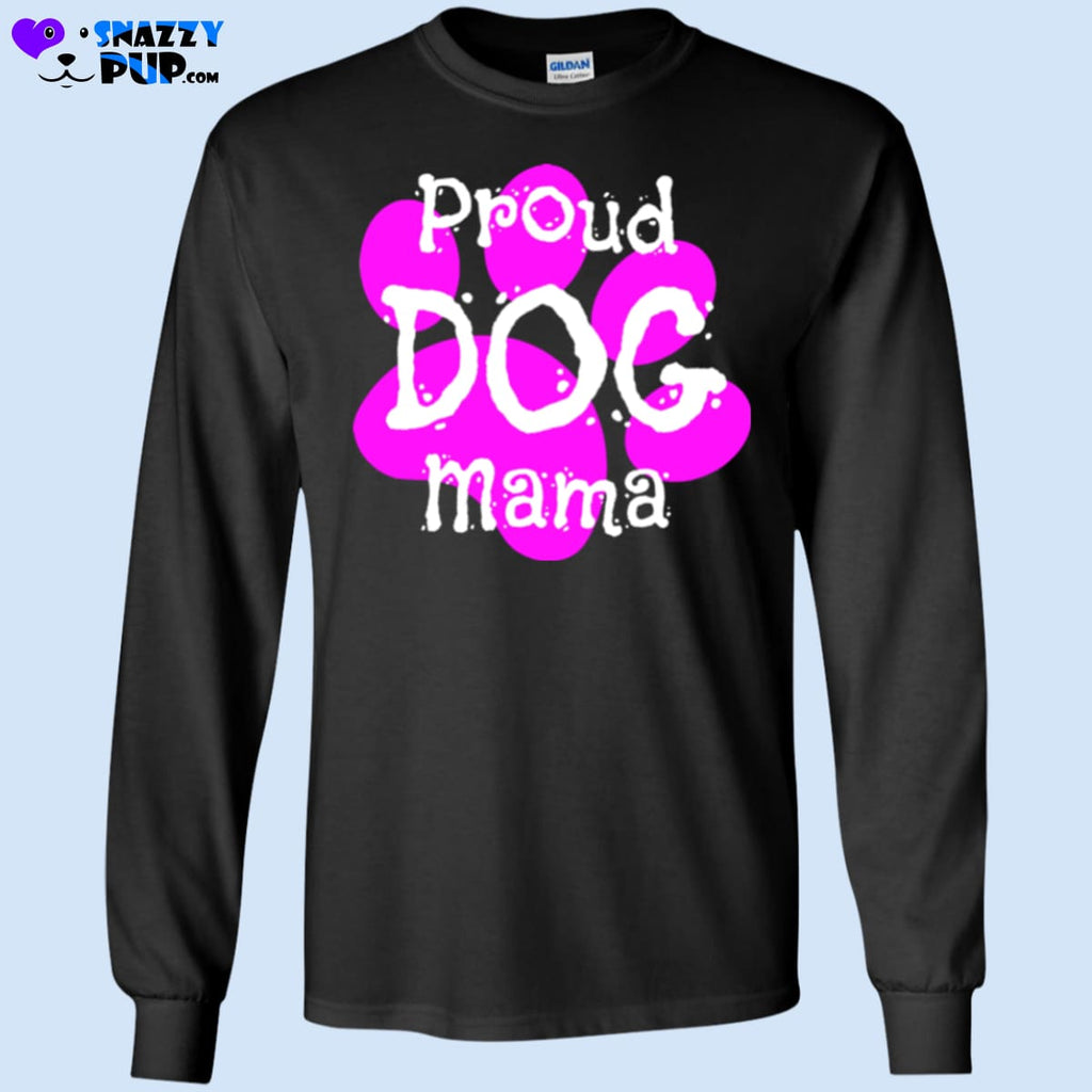 Are You A Proud Dog Mama - T-Shirts