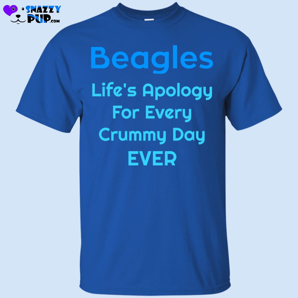 Beagles...lifes Apology For Every Crummy Day Ever - Apparel
