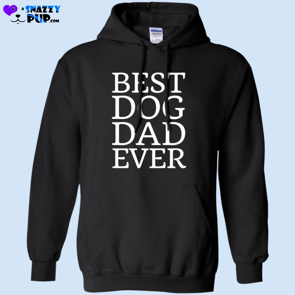 Best Dog Dad Ever Hoodie - Sweatshirts