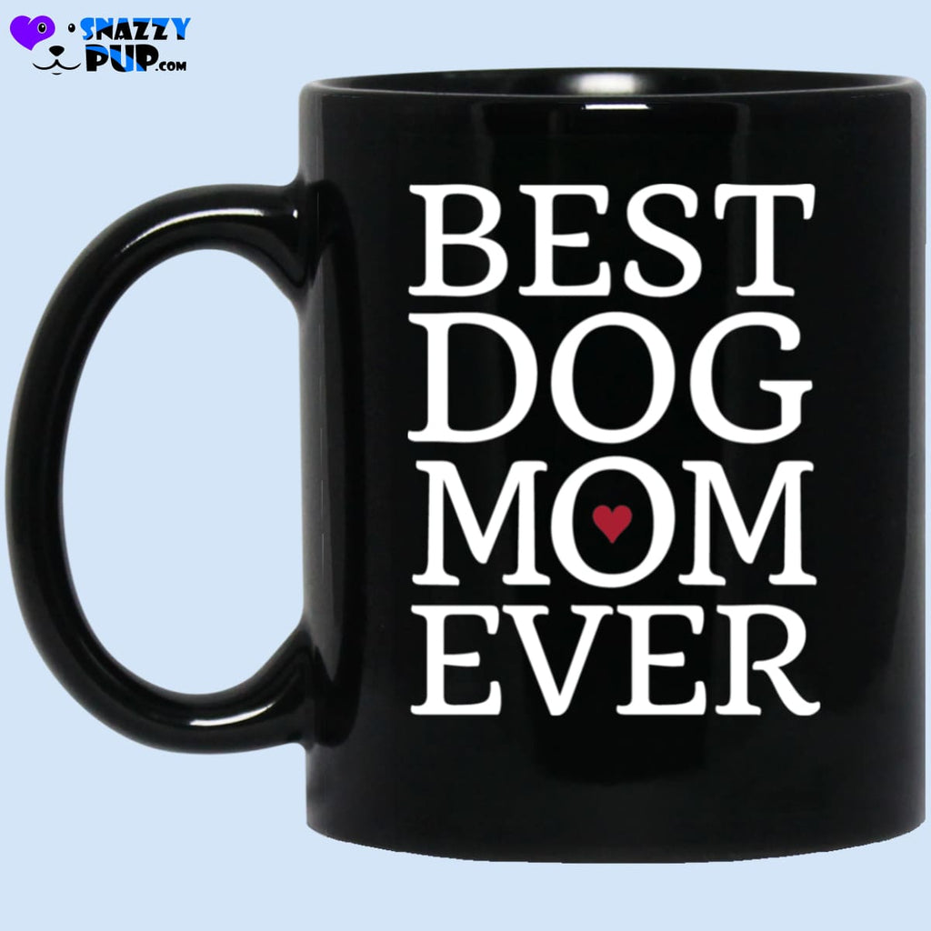 Best Dog Mom Ever Coffee Mug - Apparel