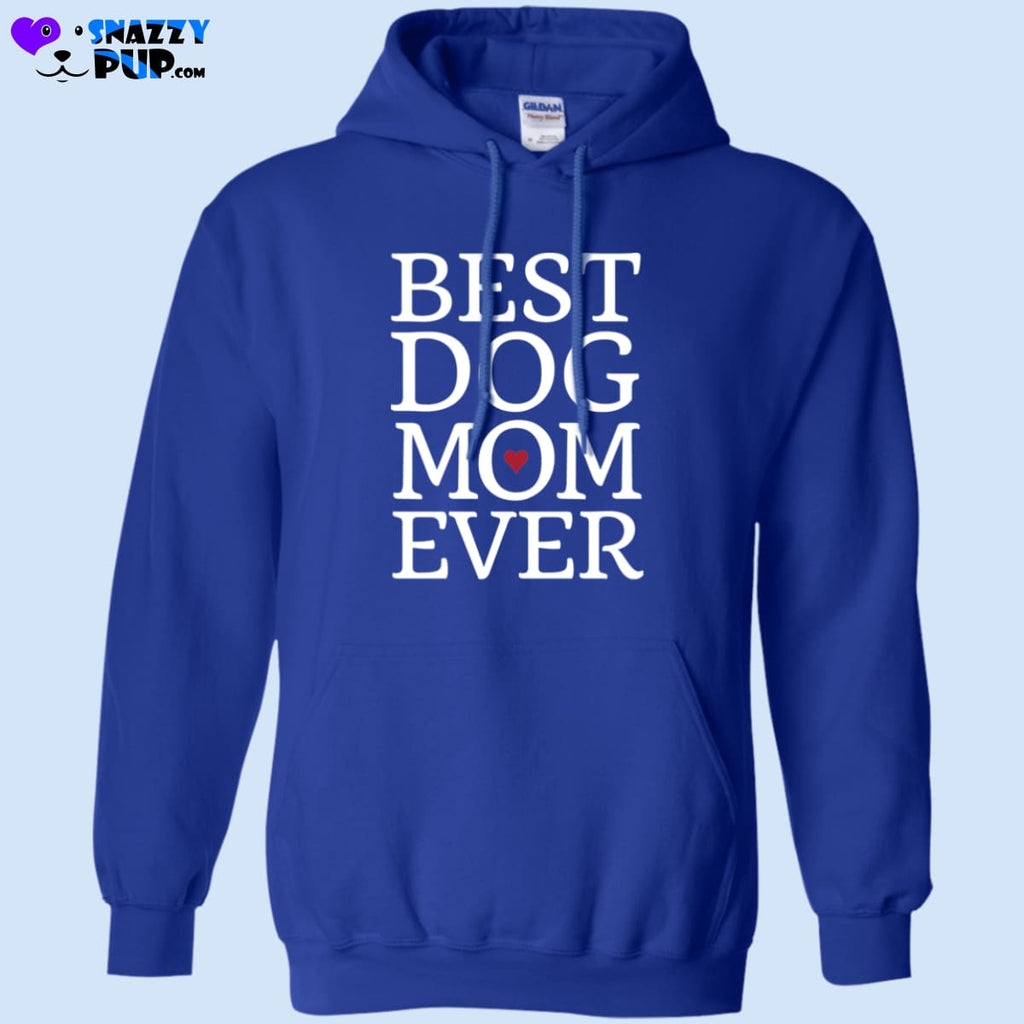 Best Dog Mom Ever Hoodie - Sweatshirts