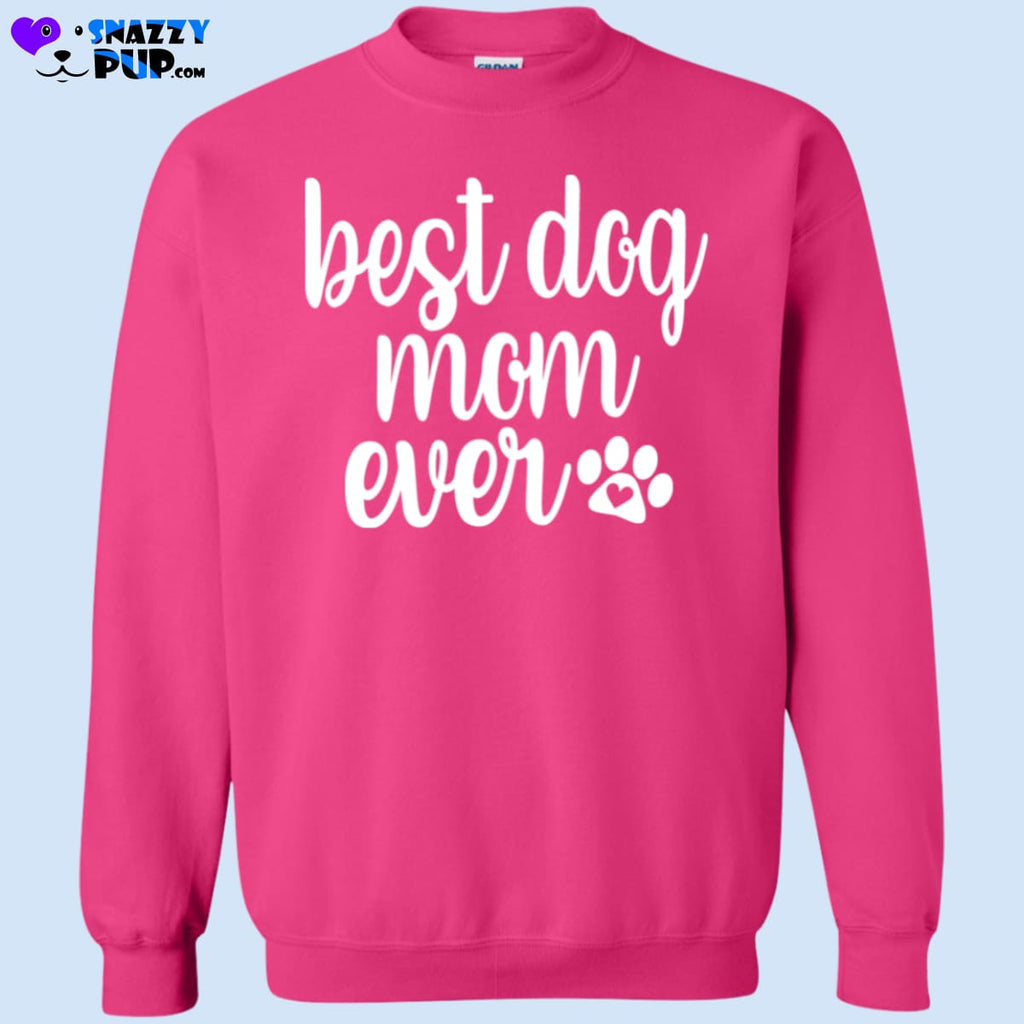 Best Dog Mom Ever - Sweatshirts