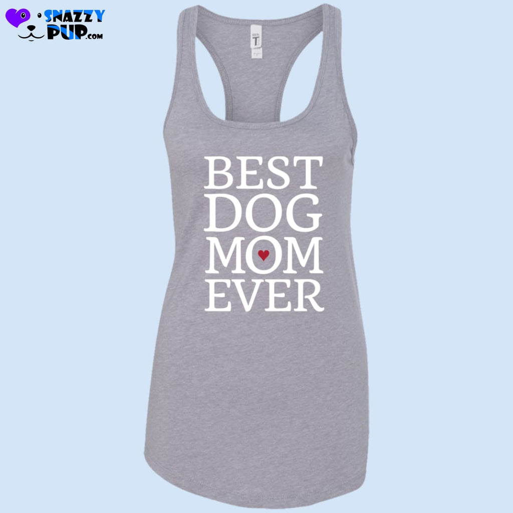 Best Dog Mom Ever - Womens Tank Tops - T-Shirts
