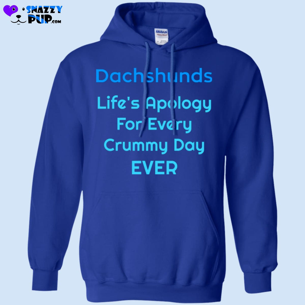 Dachshunds...lifes Apology For Every Crummy Day Ever - Apparel