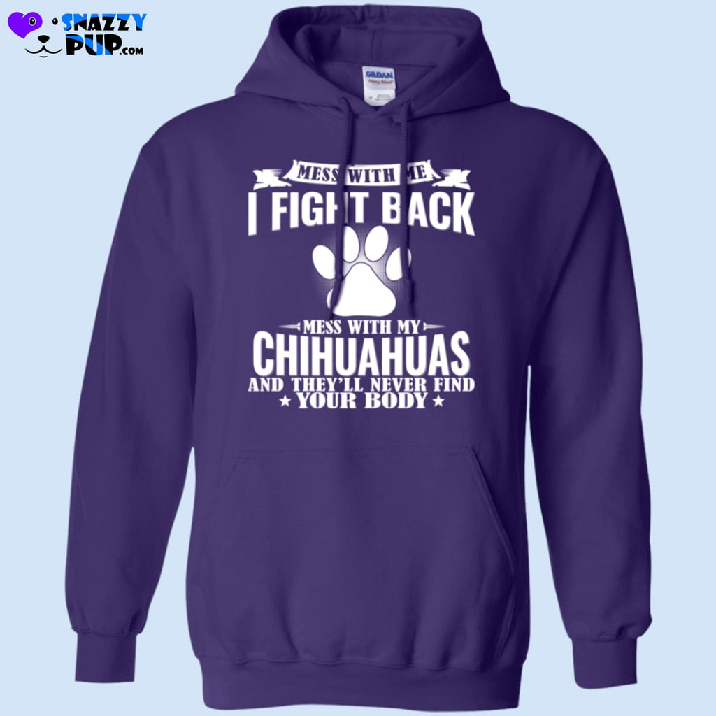 Dont Mess With My Chihuahuas! - Sweatshirts