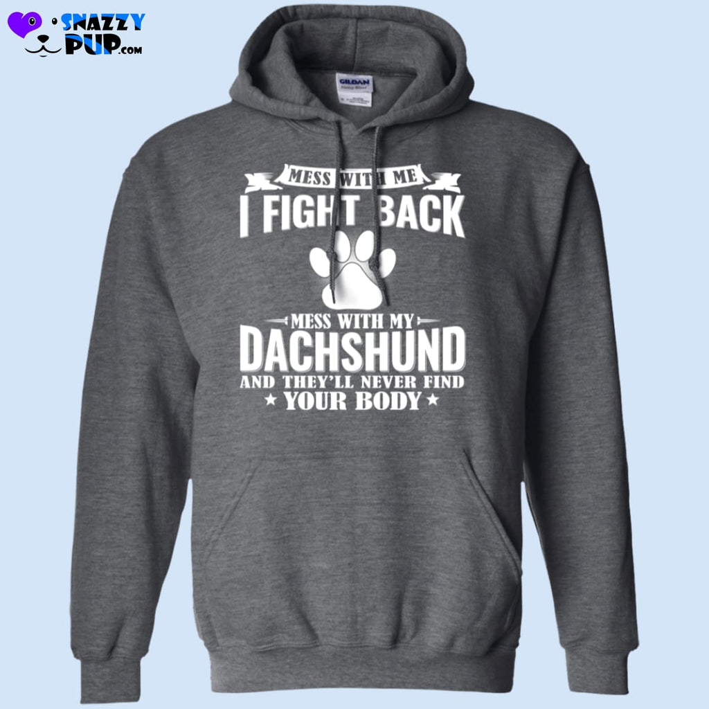 Dont Mess With My Dachshund! - Sweatshirts