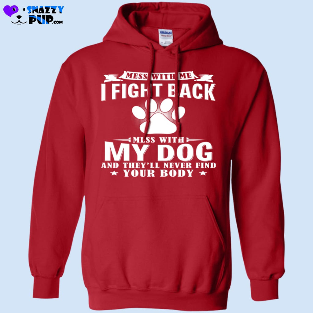Dont Mess With My Dog! - Sweatshirts