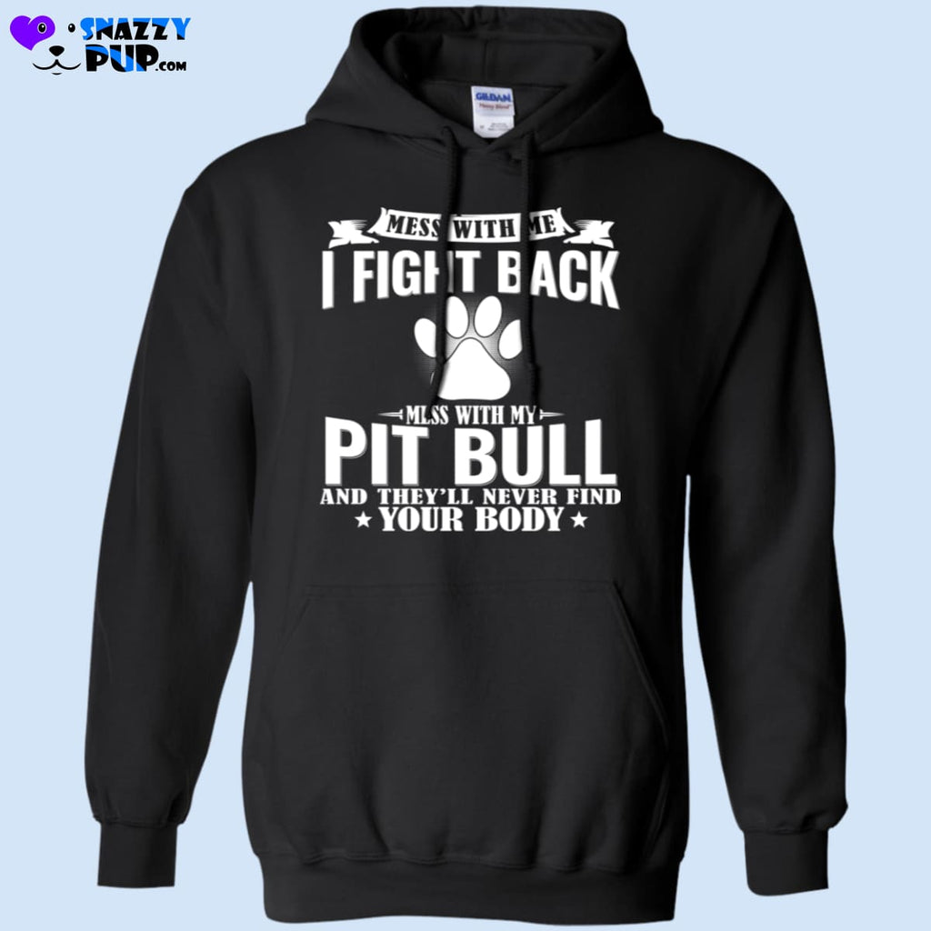Dont Mess With My Pit Bull! - Sweatshirts