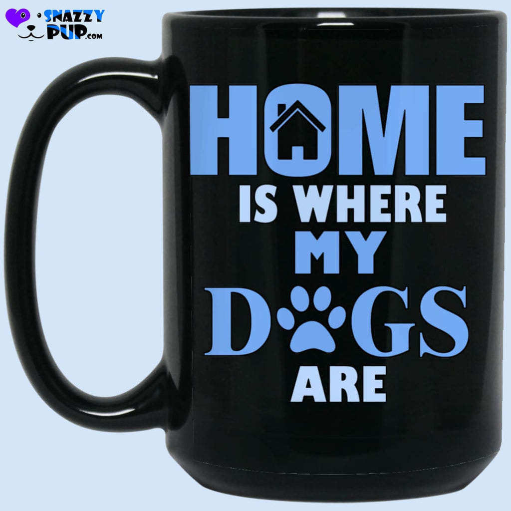Home Is Where My Dogs Are - Apparel