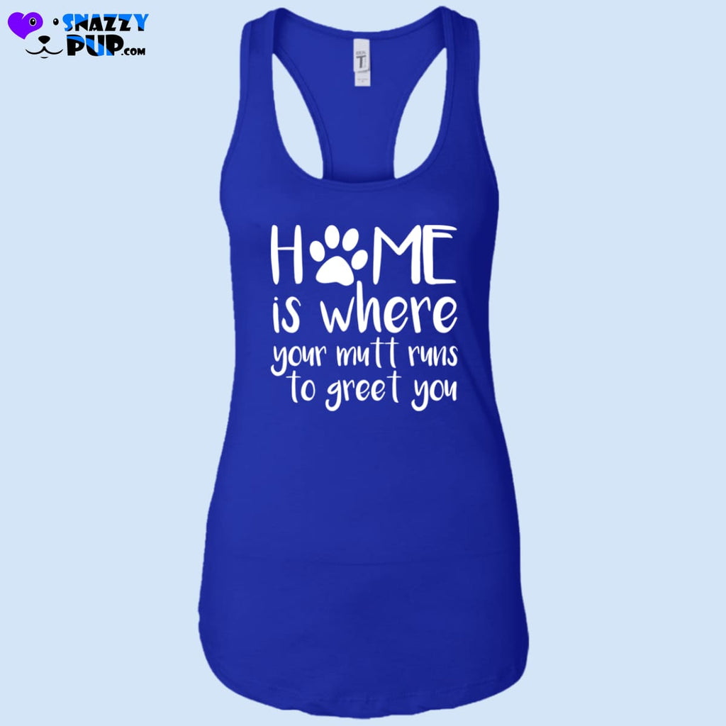 Home Is Where Your Mutt Runs To Greet You - Womens Tank Tops - T-Shirts