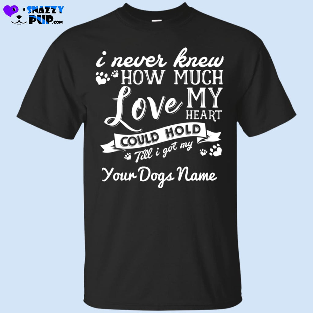How Much Love...Personalize With Your Dog(s) Name - Apparel