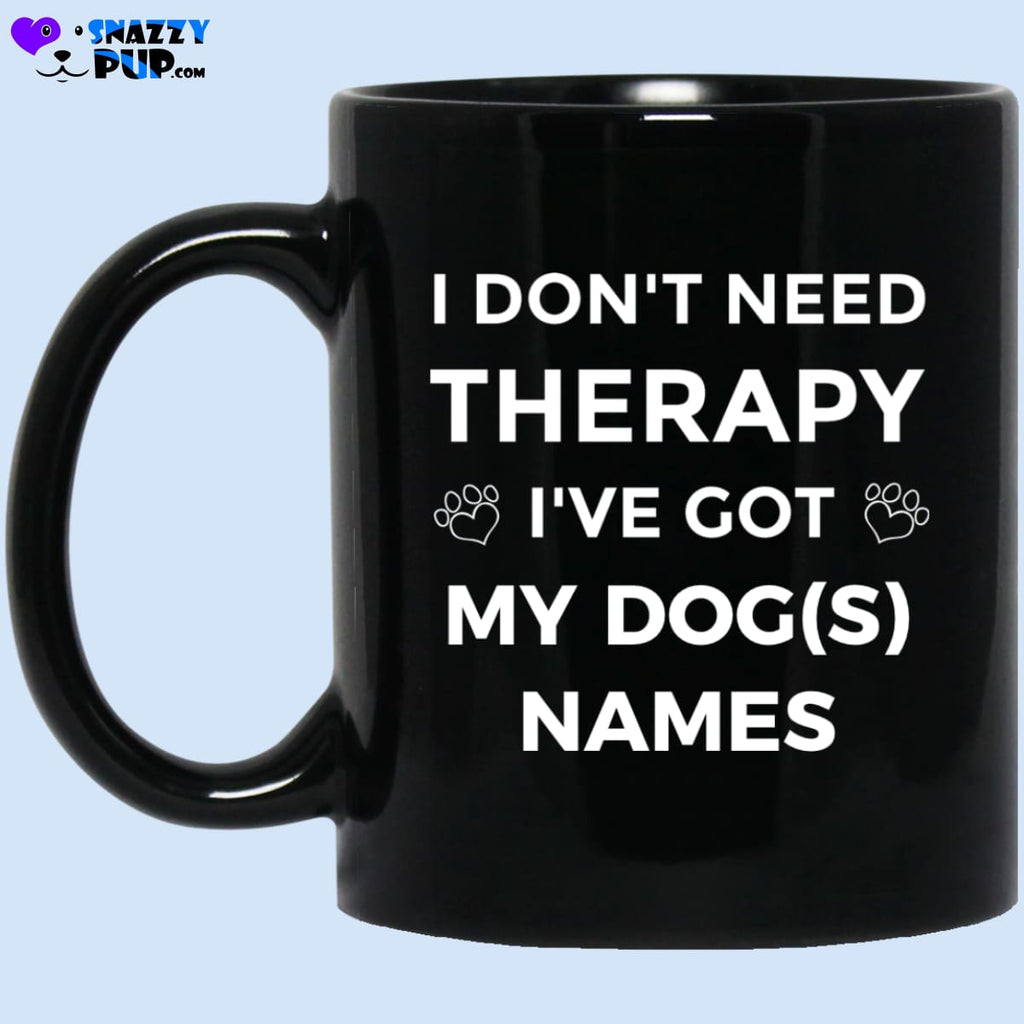 I Dont Need Therapy Personalized - Apparel