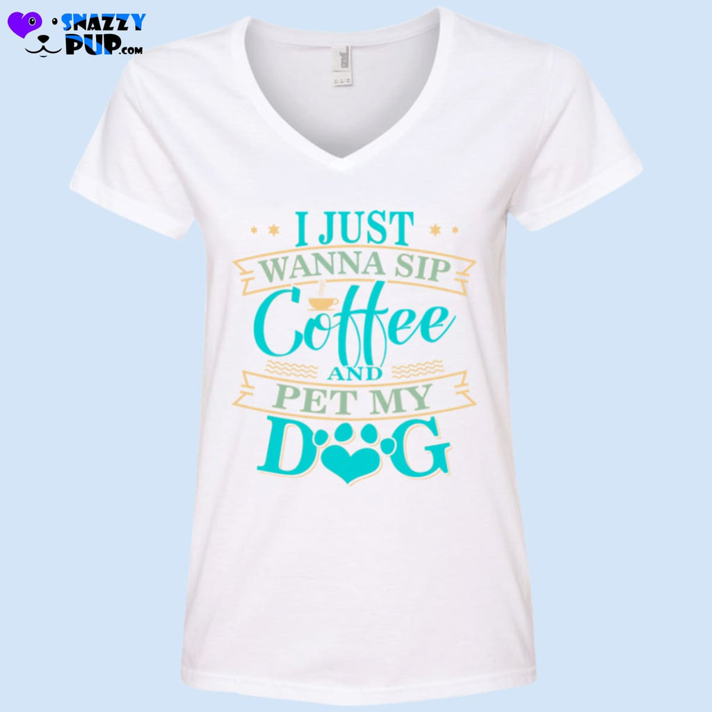 I Just Wanna Sip Coffee And Pet My Dog - T-Shirts