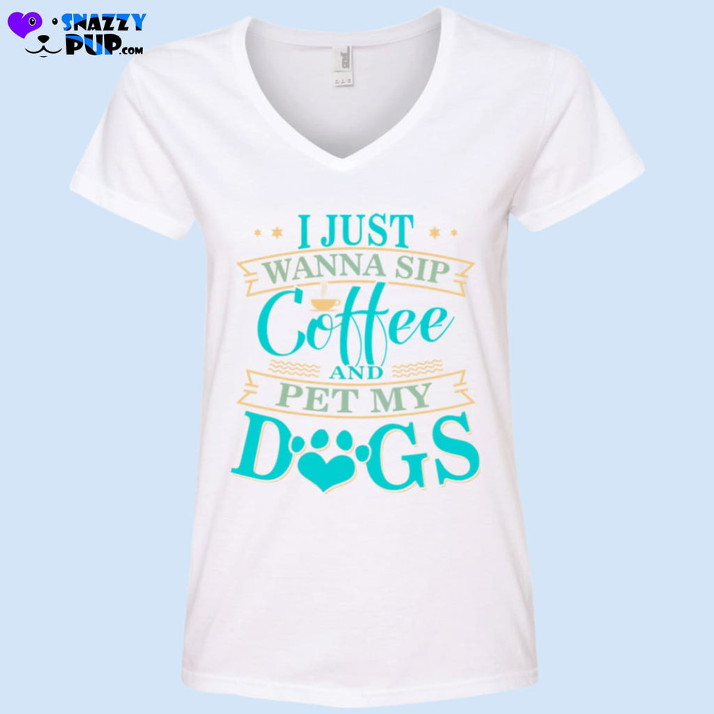 I Just Wanna Sip Coffee And Pet My Dogs - T-Shirts