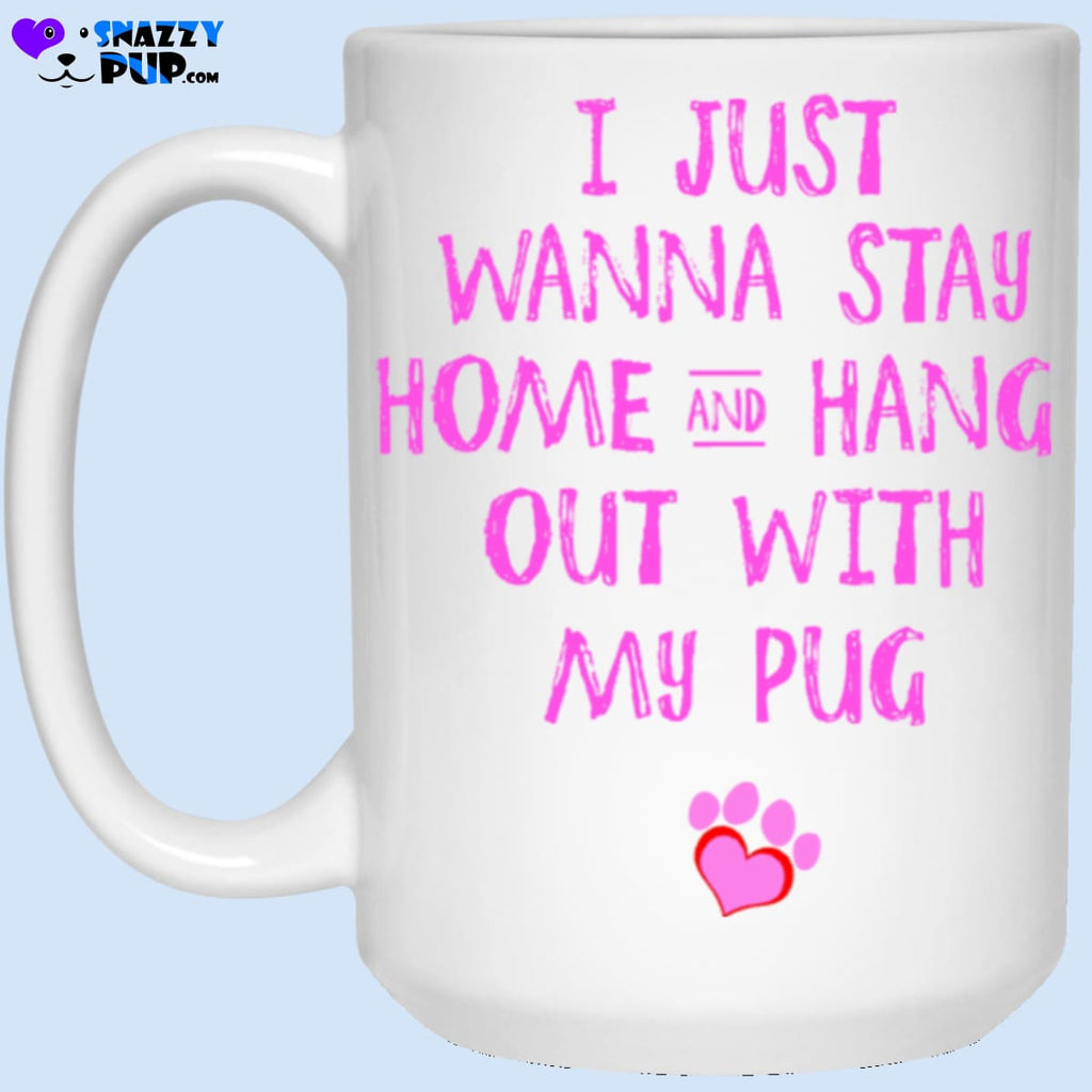 I Just Wanna Stay Home And Hang Out With My Pug - Apparel