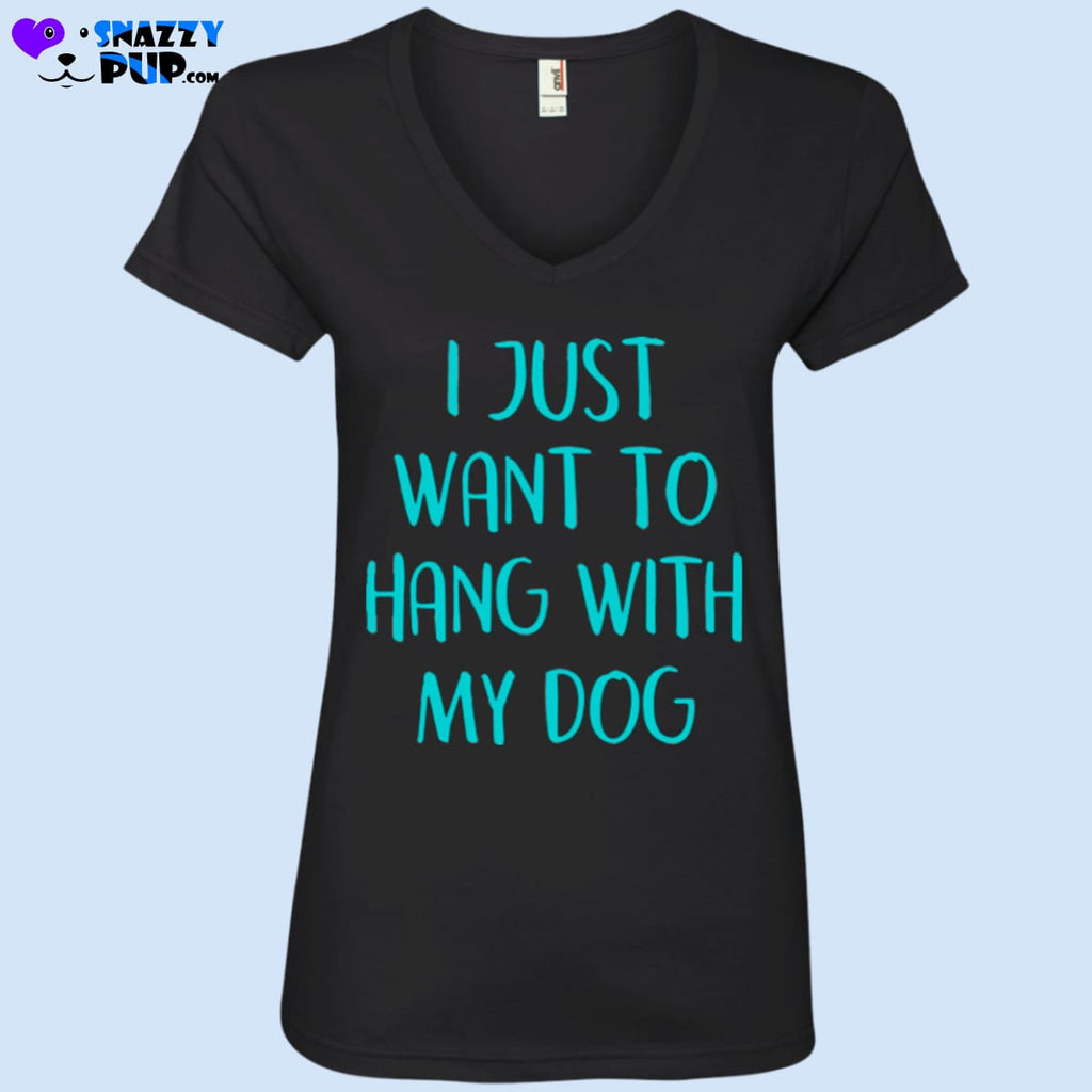 I Just Want To Hang With My Dog - T-Shirts