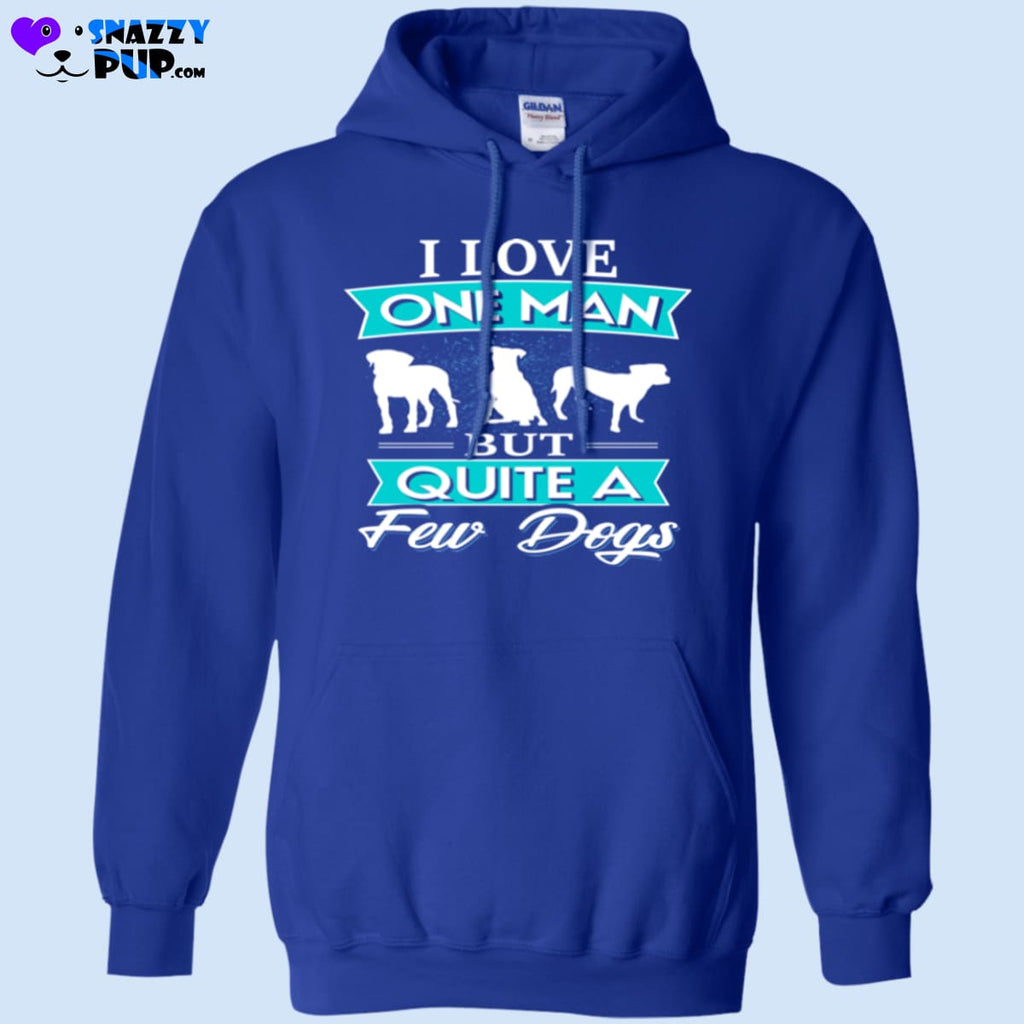 I Love One Man But Quite A Few Dogs - Sweatshirts