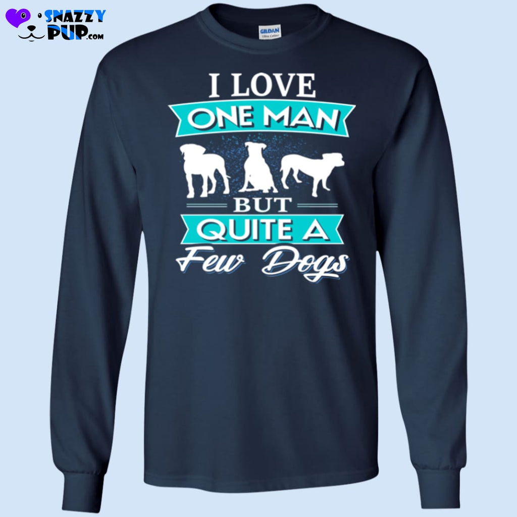 I Love One Man But Quite A Few Dogs - T-Shirts