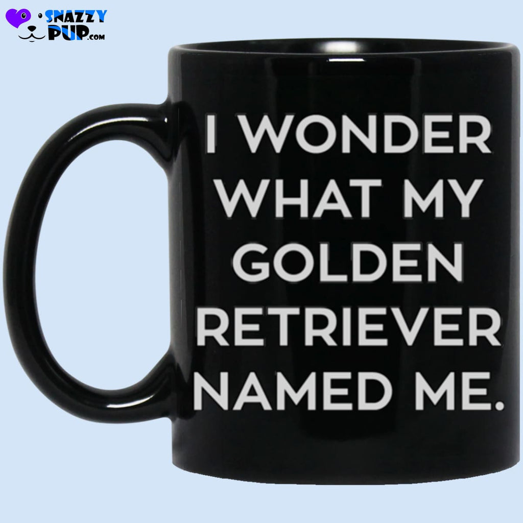 I Wonder What My Golden Retriever Named Me - Apparel