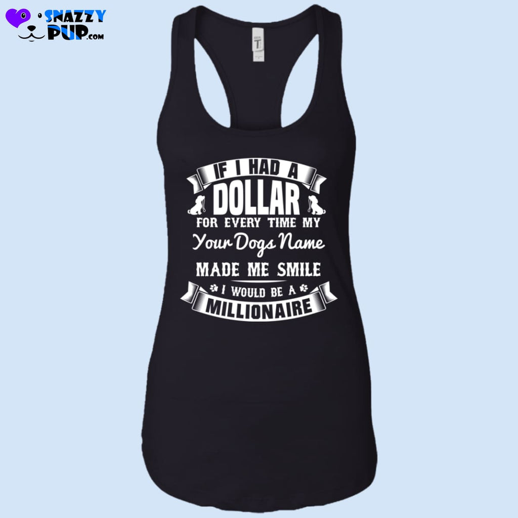 If I Had A Dollar Everytime My Dog Made Me Smile...personalize With Your Dogs Name - T-Shirts