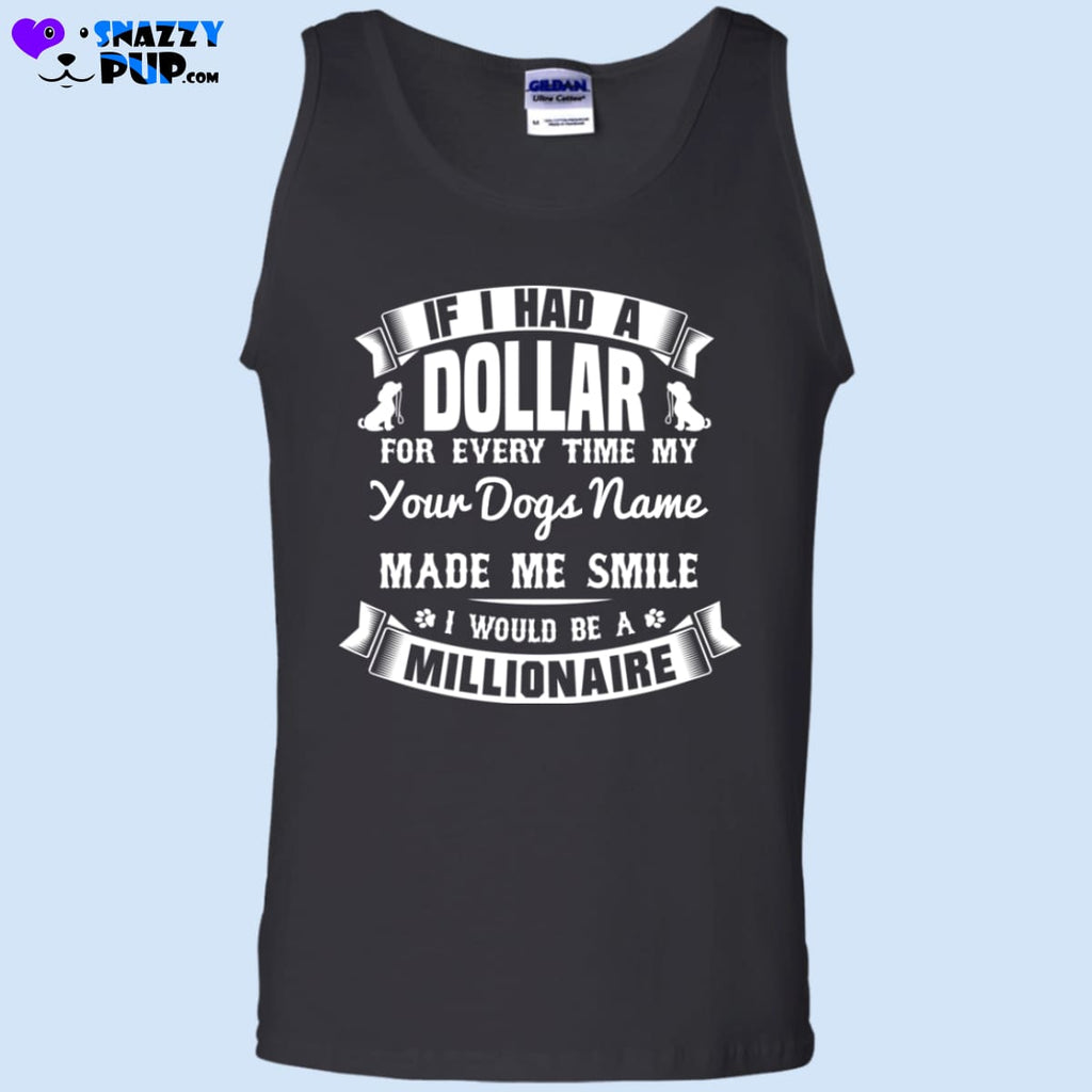 If I Had A Dollar...Personalize With Your Dog(s) Name - Apparel