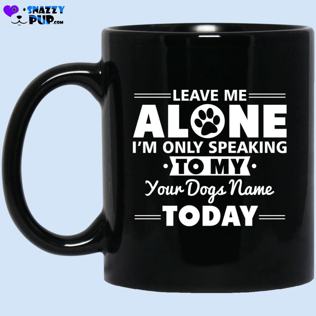 Im Only Speaking To My...personalize With Your Dogs Name - Apparel