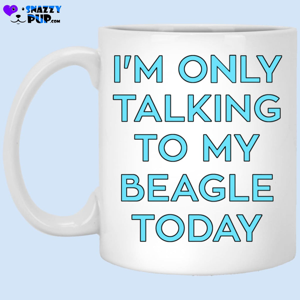 Im Only Talking To My Beagle Today - Apparel