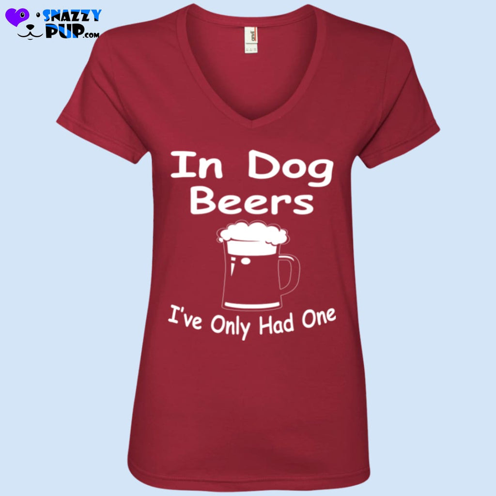 In Dog Beers Ive Only Had One - T-Shirts