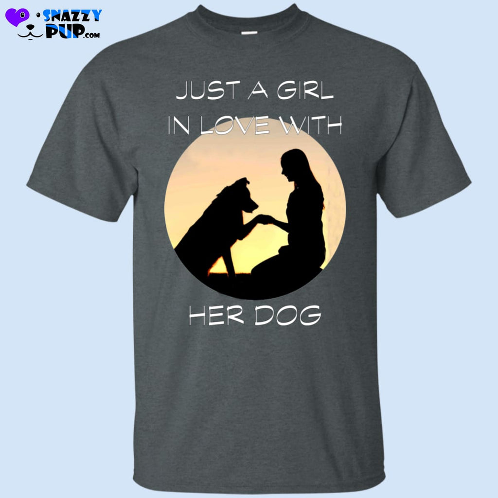 Just A Girl In Love With Her Dog T-Shirt - T-Shirts