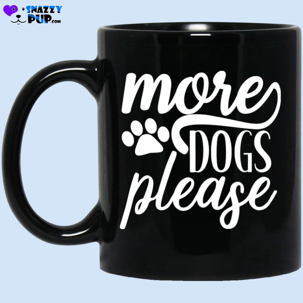 More Dogs Please Coffee Mug - Apparel