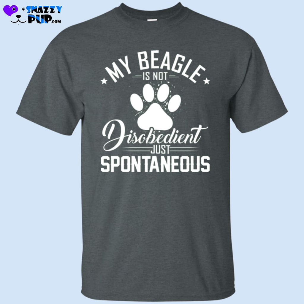 My Beagle Is Not Disobedient...just Spontaneous - Apparel