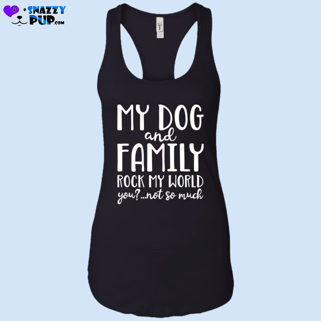 My Dog And Family Rock My World Ladies Tank Top - T-Shirts