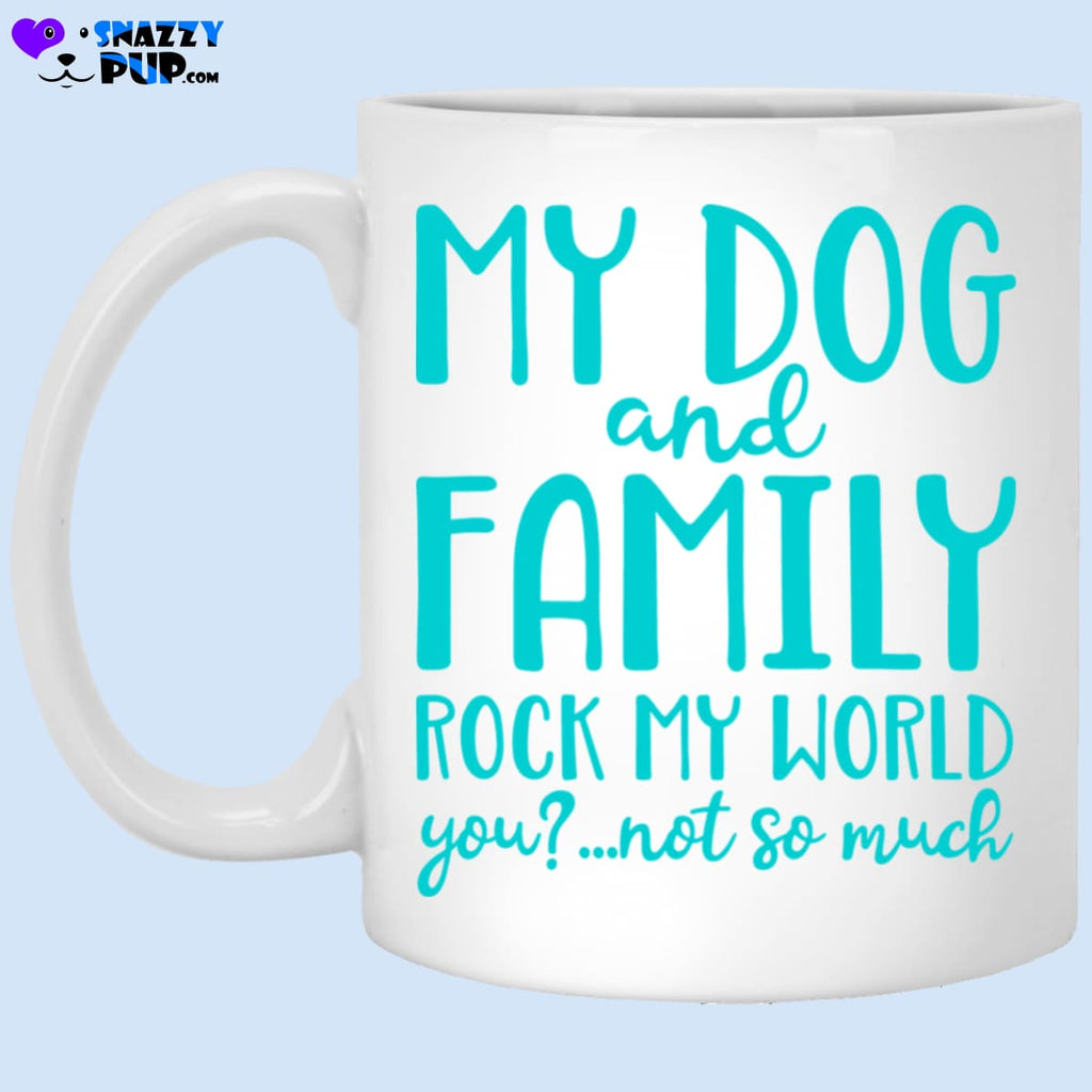 My Dog And Family Rock My World... - Apparel