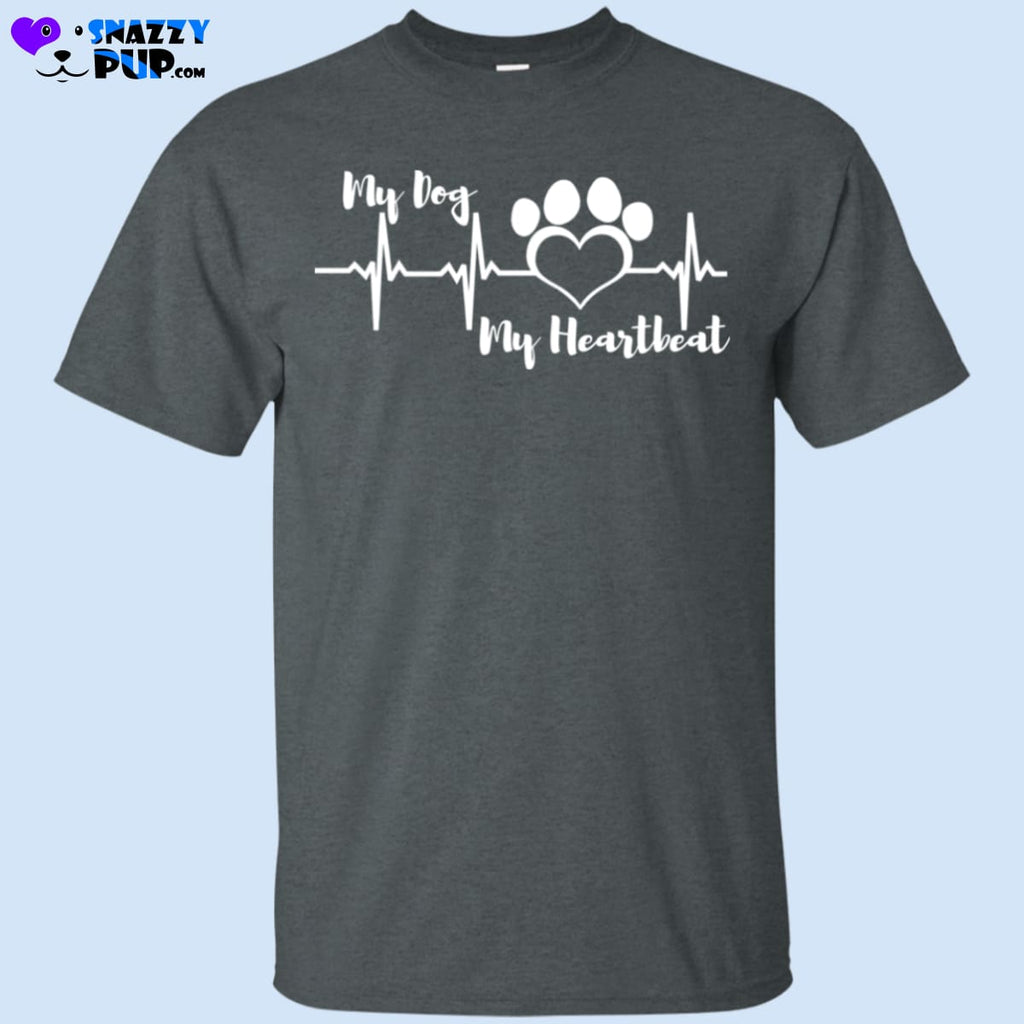 My Dog My Heartbeat T Shirt - T-Shirts