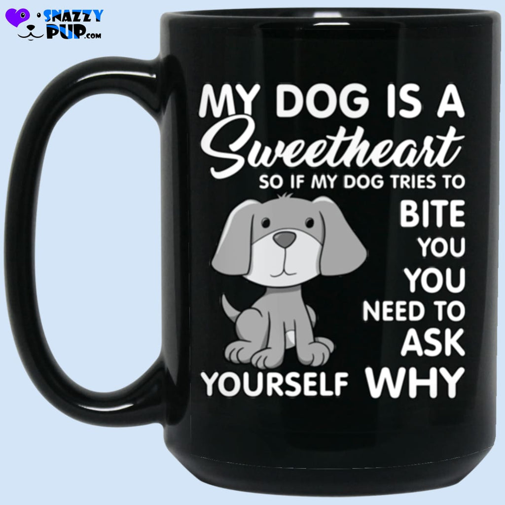 My Dog Is A Sweetheart... - Apparel