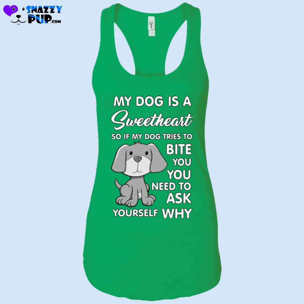 My Dog Is A Sweetheart... - T-Shirts
