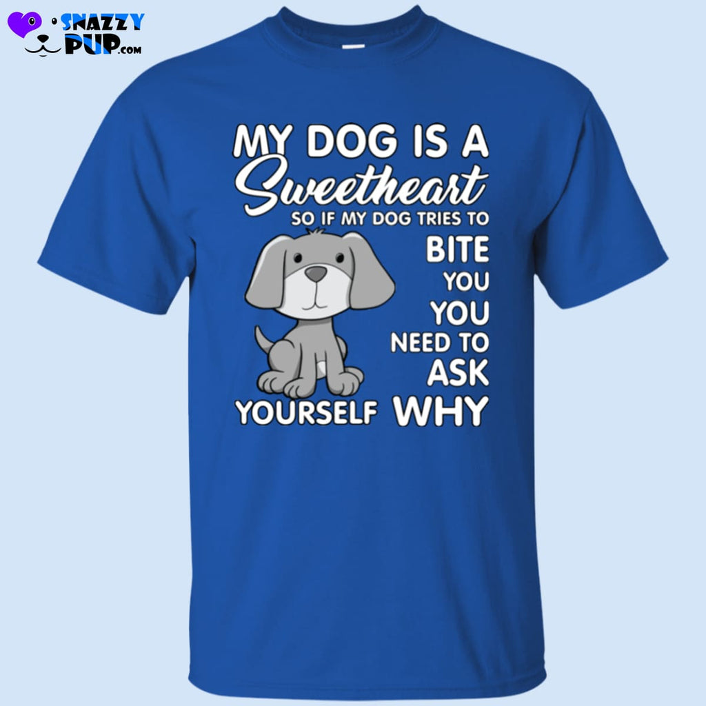 My Dog Is A Sweetheart T-Shirt - T-Shirts