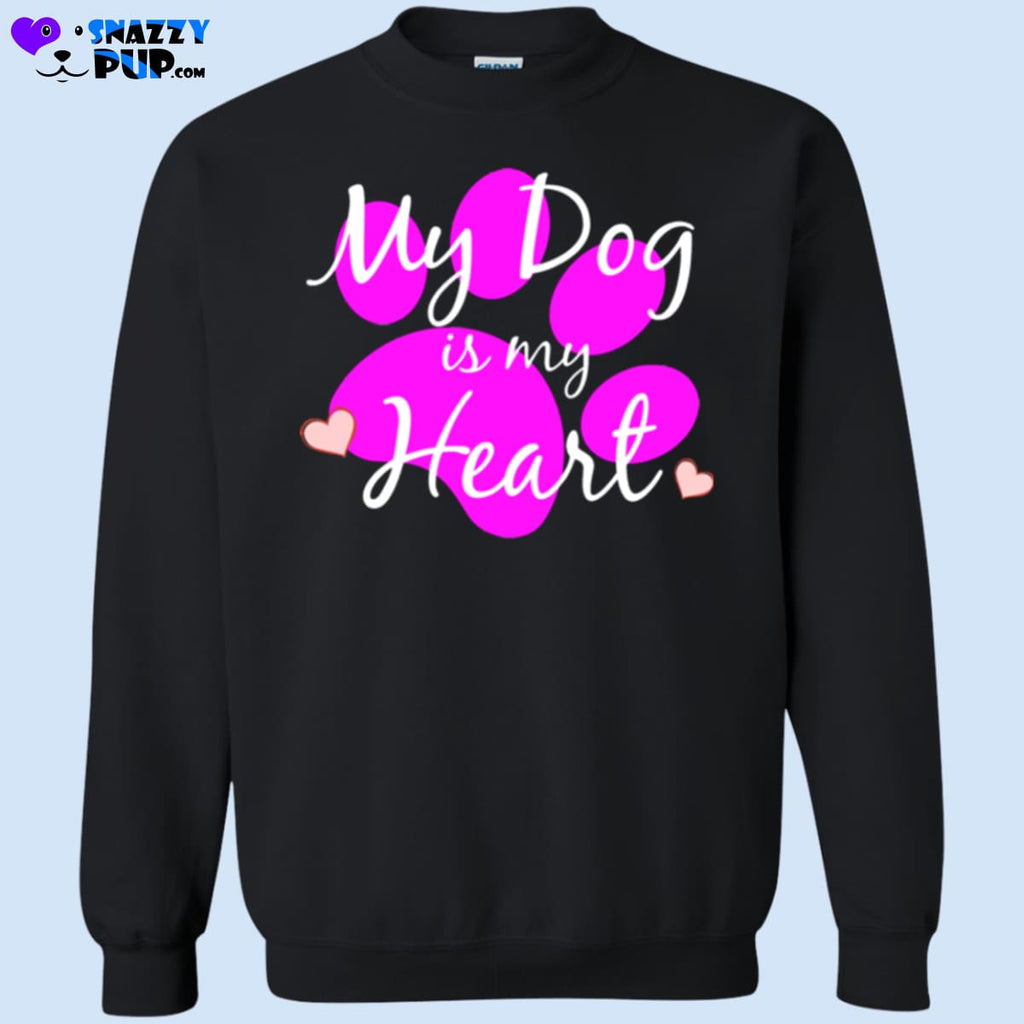 My Dog Is My Heart - Sweatshirts