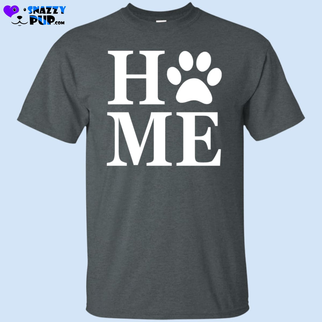 My Dog Is Home T-Shirt - T-Shirts