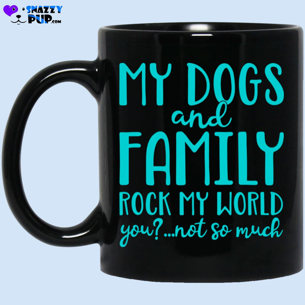 My Dogs And Family Rock My World... - Apparel