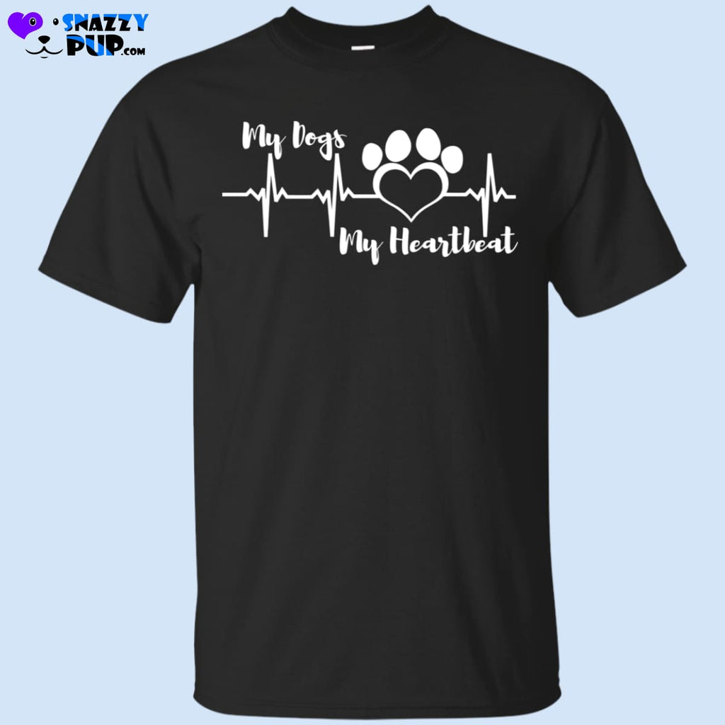 My Dogs My Heartbeat T-Shirt - T-Shirts