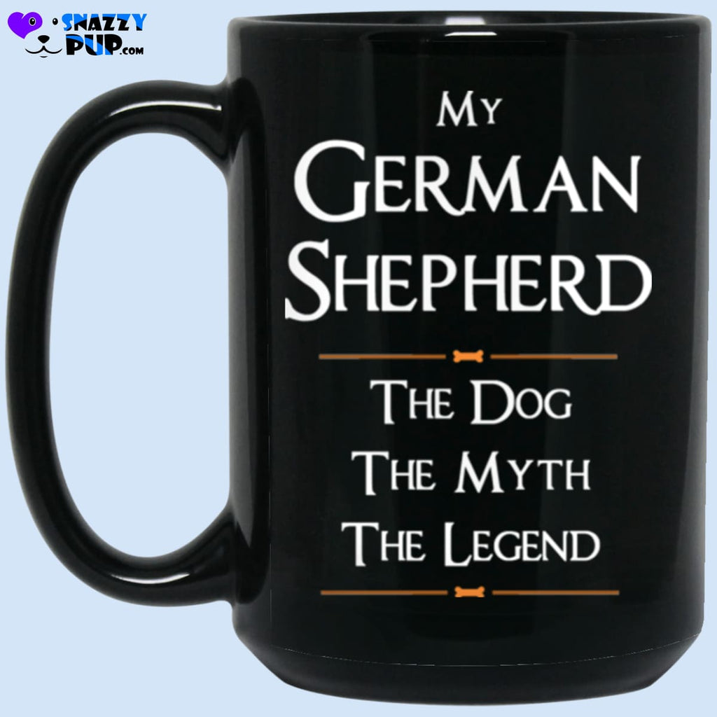 My German Shepherd...the Dog The Myth The Legend - Apparel