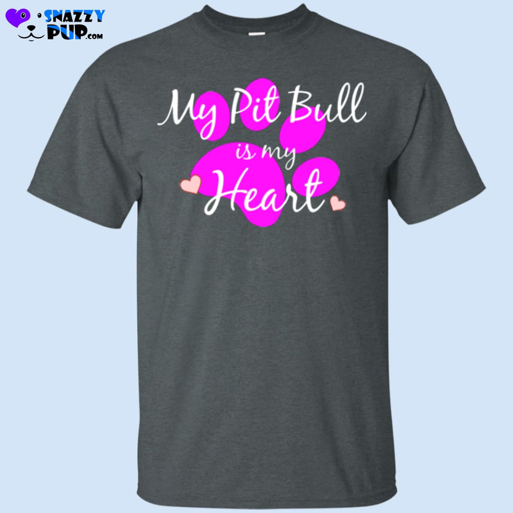 My Pit Bull Is My Heart - Apparel