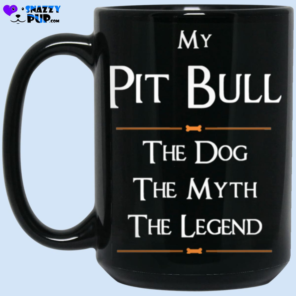 My Pit Bull...the Dog The Myth The Legend - Apparel